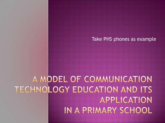 Ppt 1--a model of communication technology education