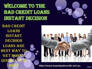 Bad Credit Loans Instant Decision- Get Fast Money into Your Bank Account without Any Hassle