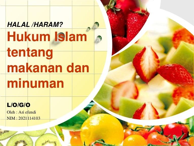 Power Point Makanan Minuman Halal Dan Haram Ari Efendi Teknologi Pe