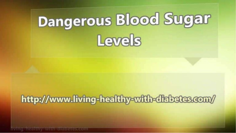 What are dangerous sugar levels?