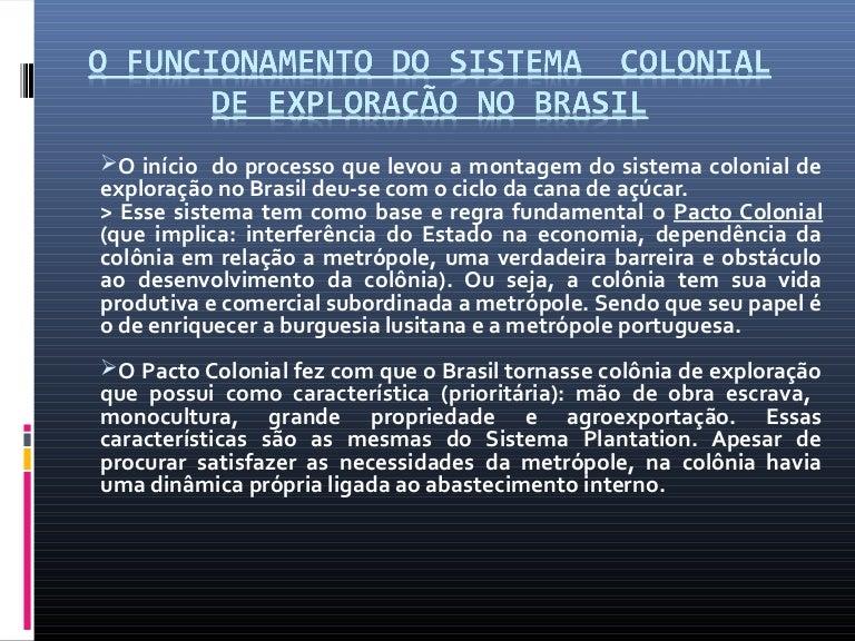PPT - O Funcionamento do Sistema Colonial de Exploração no ...