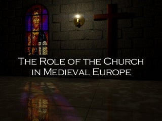 Role of the Church in Medieval Europe