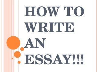 How to write a good essay??
