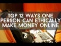 Top 12 Ways One Person Can Ethically Make Money Online