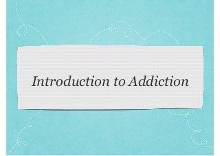 Ppt addiction 2