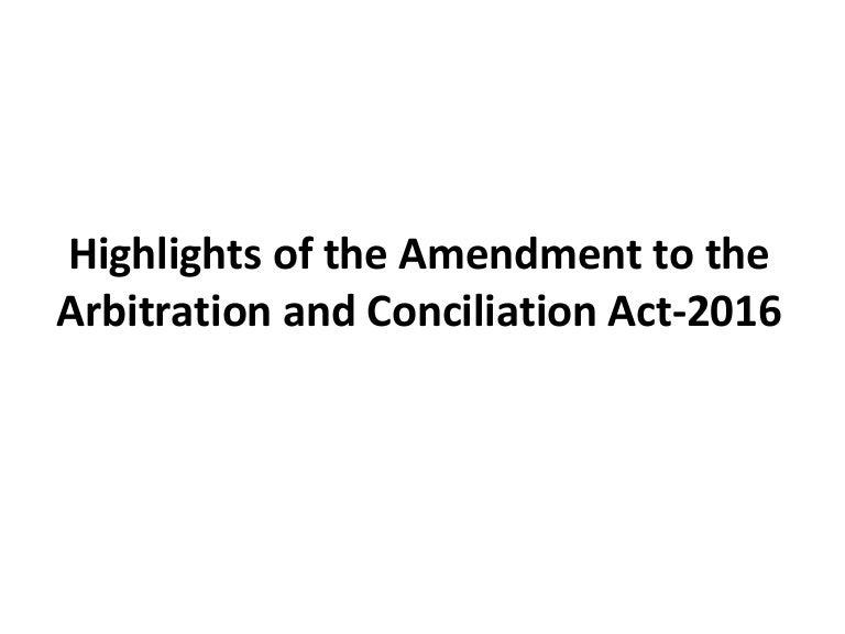 AMENDMENT IN ARBITRATION LAW IN INDIA 2016