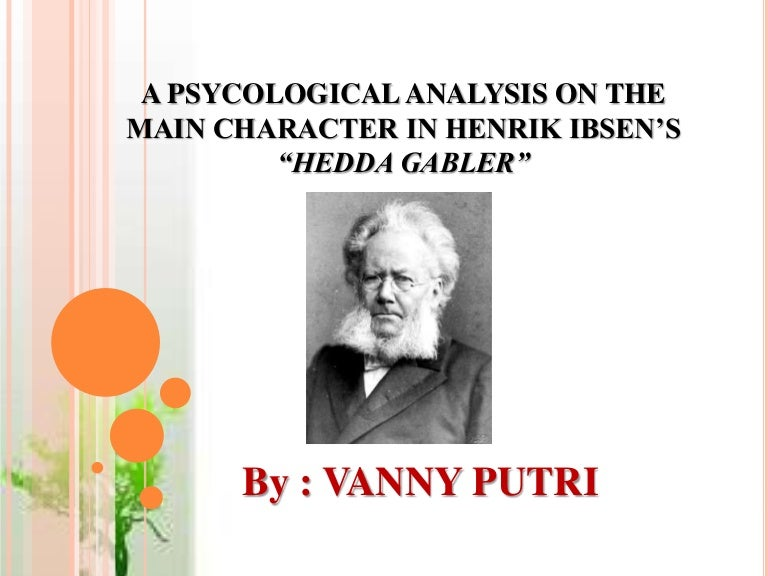 an analysis of manipulation in hedda gabler by henrik ibsen Get an answer for 'what is the plot of henrik ibsen's play hedda gabler' and find homework help for other hedda gabler questions at enotes.
