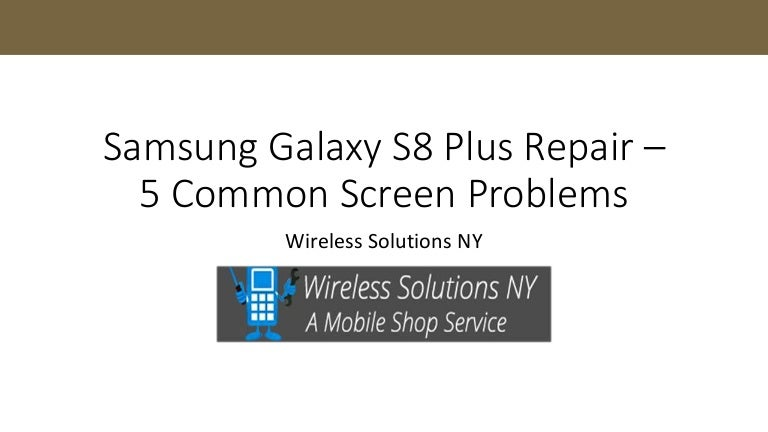 Samsung Galaxy S8 Plus Repair – 5 Common Screen Problems