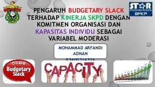 Hasil Penelitian Pengaruh Budgetary Slack terhadap Kinerja SKPD