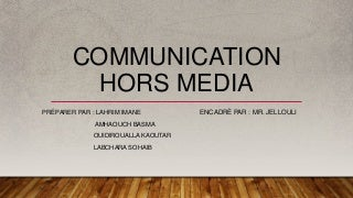 la communications hors media