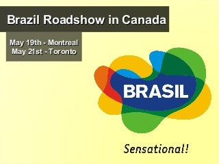 Roadshow do Brasil no Canadá