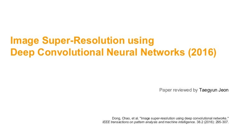 PR12] image super resolution using deep convolutional networks