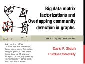 Big data matrix factorizations and Overlapping community detection in graphs