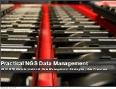 GTC 2013: Practical NGS Data Management