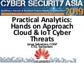 Practical analytics hands-on to cloud & IoT cyber threats
