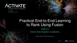 Practical End-to-End Learning to Rank Using Fusion - Andy Liu, Lucidworks