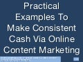 Practical Examples to Make Consistent Cash Via Online Content Marketing
