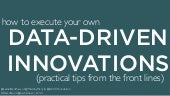 Practical Tips for Executing Data-Driven Innovations