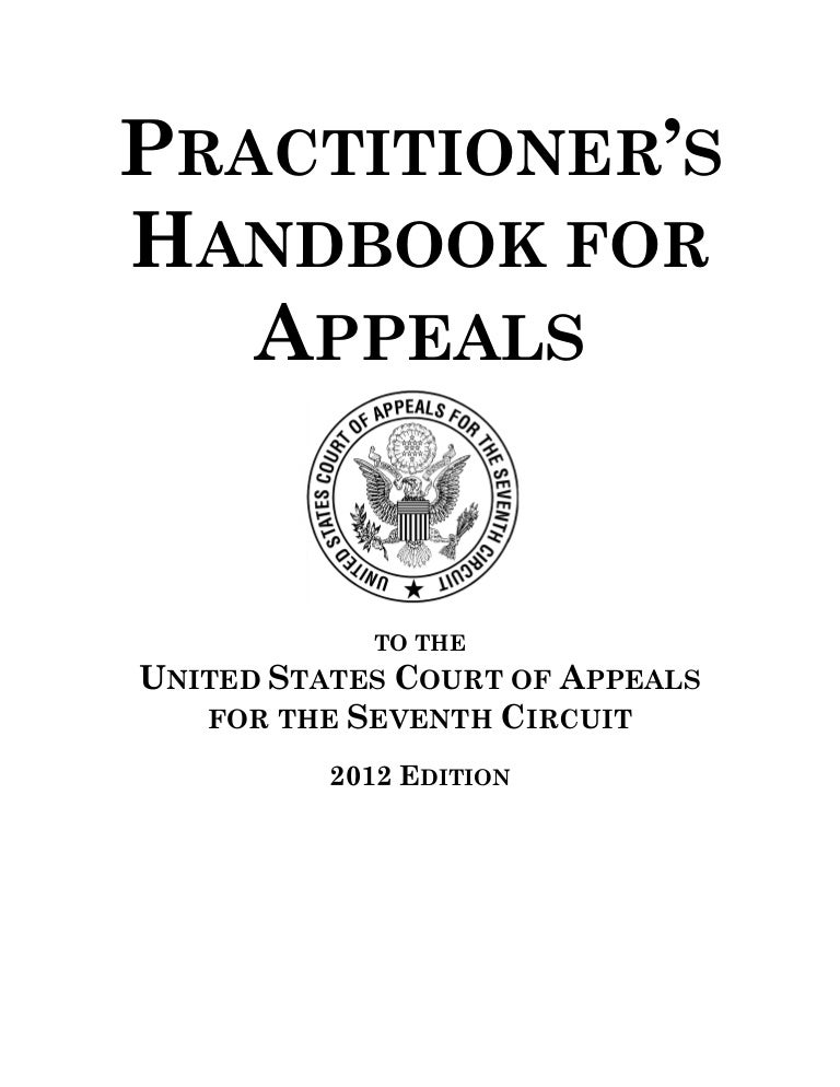 Practitioner's handbook for appeals to the 7th circuit 152 pages