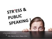 Stress & Public Speaking (slide 36 onwards!)