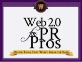 Web 2.0 Tools for PR Pros: Online Tools that won't break the Bank