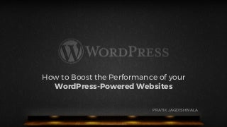 How to Boost Performance of WordPress Powered Websites