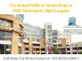 Pre leased mnc and retail shop in gurgaon- mgf metropolis mall- 9650129697