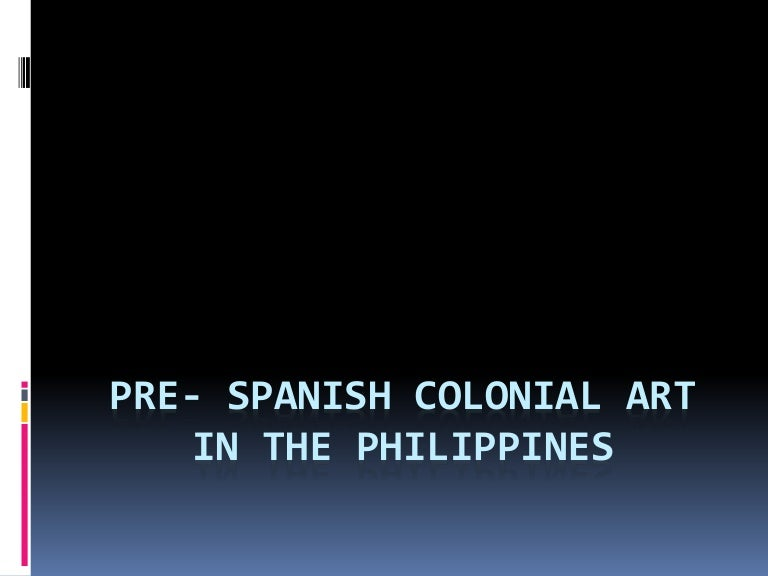 Pre Spanish Colonial Art In The Philippines