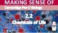 Cambridge Pre-U Biology - 2.2 Chemicals of Life