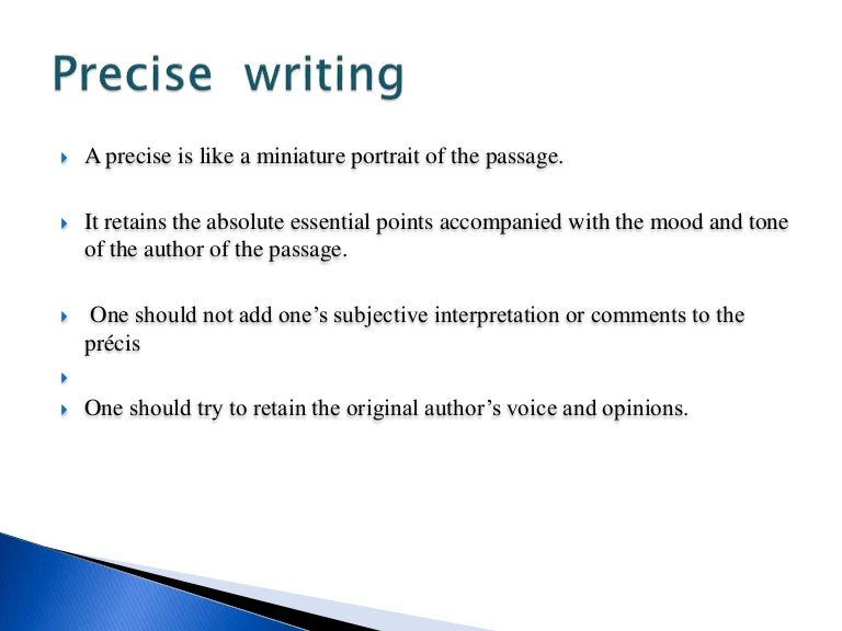 precis writing in english with examples Precis writing tips and example for sbi po descriptive paper dear readers, as you know that sbi po 2014 paper will also contain a descriptive test of 50 marks (1 hour duration), which will consist of english language comprehension, short precis, letter writing & essay.