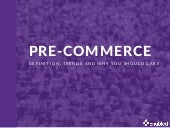 Why You Should Care About Pre-Commerce Now