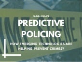 Predictive Policing - How Emerging Technologies Are Helping Prevent Crimes?