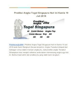 Prediksi angka togel singapura hari ini kamis 19 juli 2018