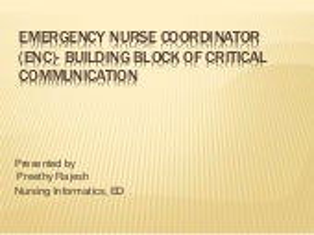 Emergency Nurse Coordinator (ENC)- Building Block of Critical Communication