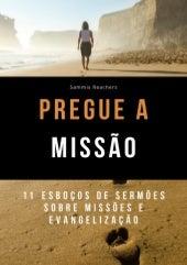 PREGUE A MISSÃO - Onze esboços de sermões sobre Missões - Sammis Reachers