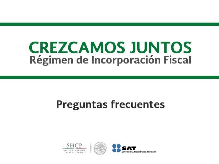 preguntas frecuentes de REGIMEN DE INCORPORACION FISCAL MEXICO