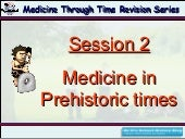 Prehistoric Summary for GCSE Medicine Through Time