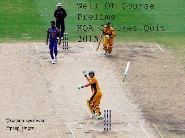KQA Cricket Quiz 2015 Prelims