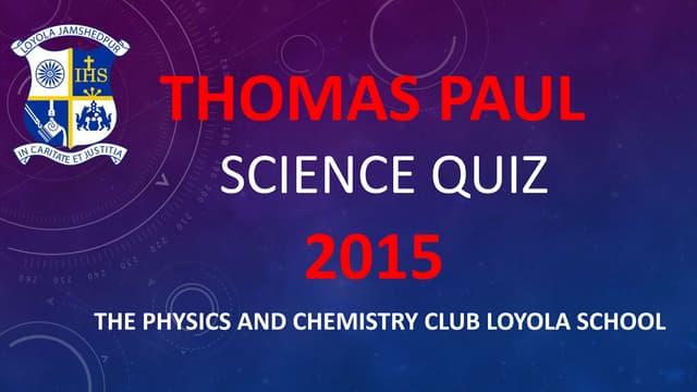 Thomas Paul Science Quiz 2015
