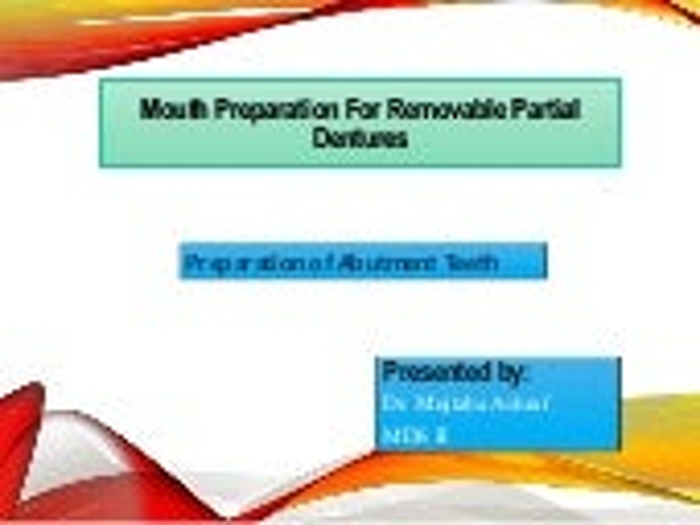 Preparation of abutment teeth