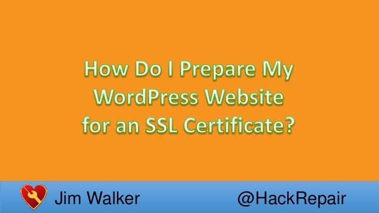 How Do I Prepare My Wordpress Website For An Ssl Certificate