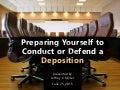 Preparing Yourself to Conduct or Defend a Deposition