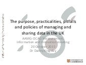 The purpose, practicalities, pitfalls and policies of managing and sharing data in the UK