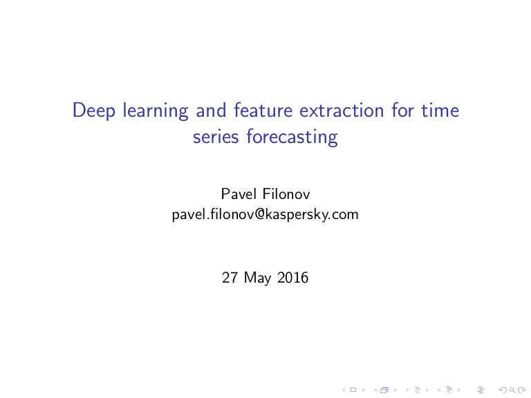 Deep learning and feature extraction for time series forecasting