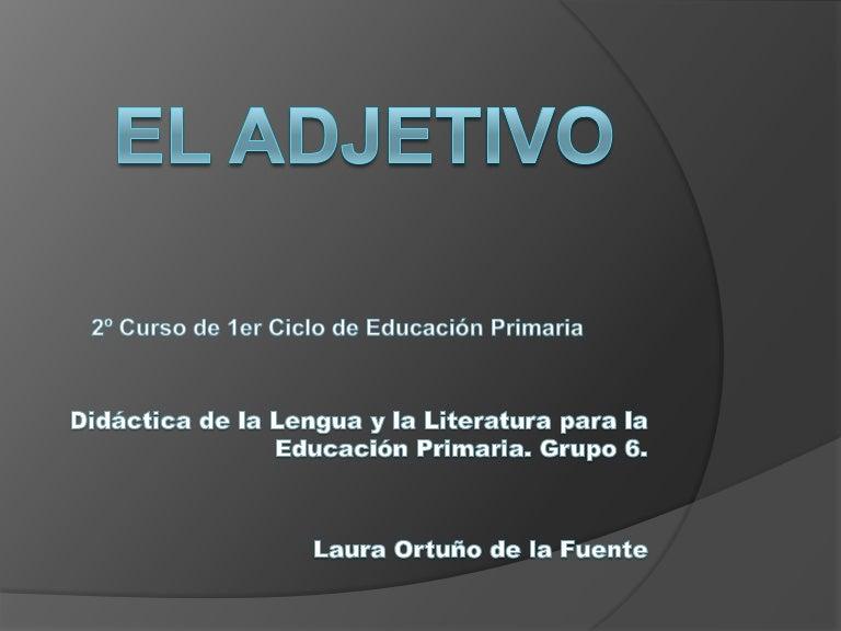 Presentación. el adjetivo. Laura O.