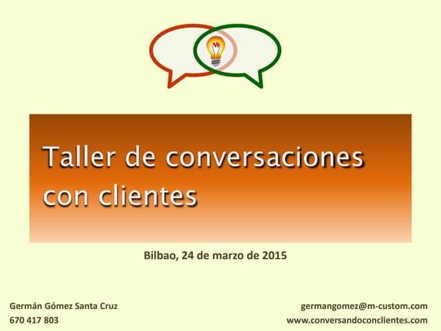 Presentación taller conversaciones con clientes marzo 2015