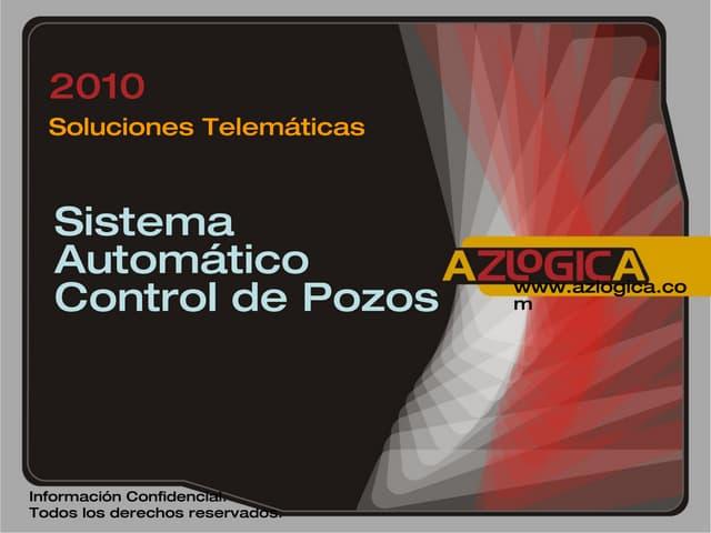 PRESENTACION SISTEMA AUTOMATICO CONTROL POZOS DE AZ LOGICA
