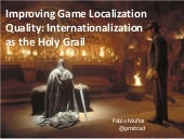 Improving Game Localization Quality: Internationalization as the Holy Grail
