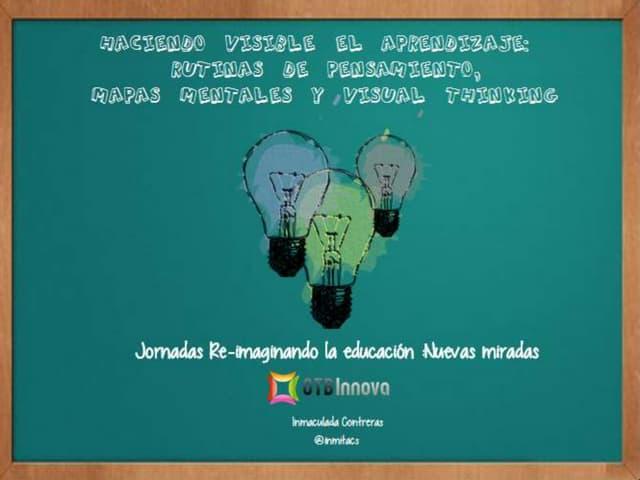 Haciendo visible el aprendizaje: Rutinas de pensamiento,mapas mentales y visual thinking.