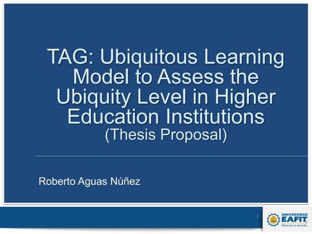 Modelo TAG:  Referentes para valorar el nivel de ubicuidad en una institución de educación superior. A cargo de Roberto Aguas, EAFYT, Colombia